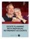 photo of Estate Planning with Individual Retirement Accounts